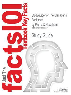Outlines & Highlights for the Manager's Bookshelf by Pierce, ISBN: 0132301652 written by Cram101 Textbook Reviews