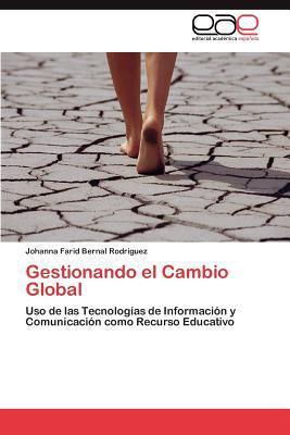 Gestionando El Cambio Global written by Johanna Farid Bernal Rodr Guez