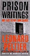 Prison Writings Leonard Pelter: My Life Is My Sun Dance book written by Leonard F. Peltier