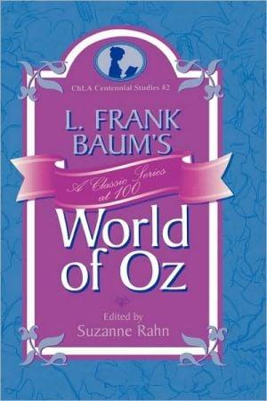 L. Frank Baum's World Of Oz book written by Suzanne Rahn
