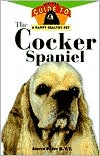 Cocker Spaniel: An Owner's Guide to a Happy, Healthy Pet book written by Judith P. Iby