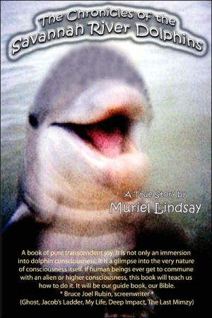 Chronicles of the Savannah River Dolphins book written by Muriel Lindsay