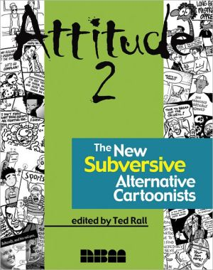Attitude 2: The New Subversive Social Commentary Cartoonists book written by Ted Rall