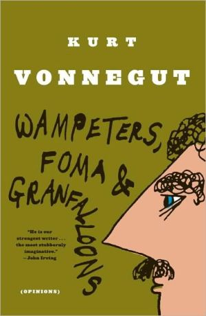 Wampeters, Foma and Granfalloons book written by Kurt Vonnegut