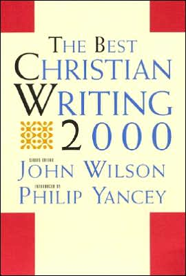 The best Christian writing 2000 book written by Philip Yancey