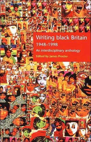 Writing Black Britain, 1948-98: An Interdisciplinary Anthology book written by James Procter