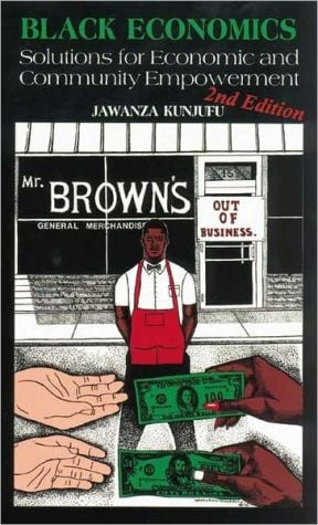 Black Economics: Solutions for Economic and Community Empowerment book written by Jawanza Kunjufu
