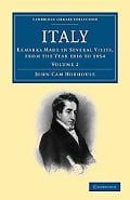 Italy: Remarks Made in Several Visits, from the Year 1816 to 1854 (Cambridge Library Collect... written by John Cam Hobhouse
