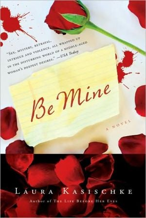 Be Mine book written by Laura Kasischke