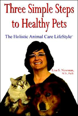 Three Simple Steps to Healthy Pets: The book written by Lisa S. Newman