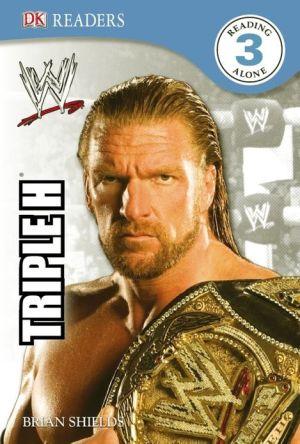 DK Reader Level 3: Wwe Triple H book written by BradyGames