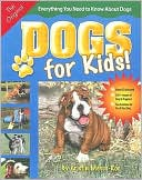 Dogs for Kids!: Everything You Need to Know about Dogs [With CD] book written by Kristin Mehus-Roe