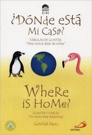 Where Is Home?/Donde Esta Mi Casa? book written by Gunter Pauli