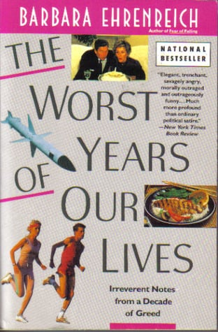 The worst years of our lives written by Barbara Ehrenreich