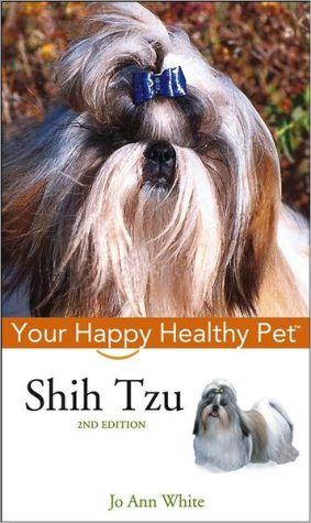 Shih Tzu: Your Happy Healthy Pet book written by Jo Ann White