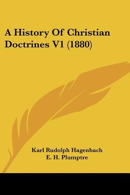 A History Of Christian Doctrines V1 (1880) written by Karl Rudolph Hagenbach
