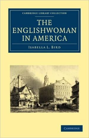 The Englishwoman in America (Cambridge Library Collection - History) written by Isabella L. Bird