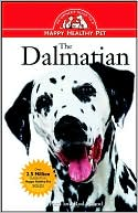 Dalmatian: An Owner's Guide to a Happy Healthy Pet book written by Patti Strand