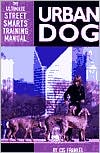 "Urban Dog: The Ultimate ""Street Smarts"" Training Manual book written by Cis Frankel"