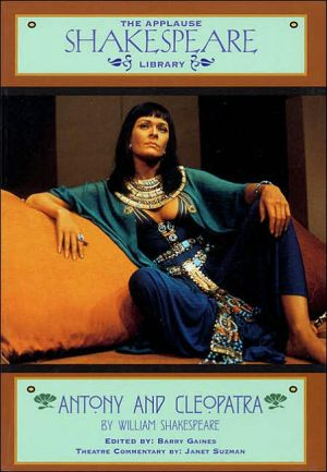 Antony and Cleopatra (Applause Shakespeare Library Series) book written by William Shakespeare