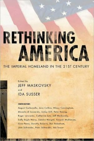 Rethinking America: The Imperial Homeland in the 21st Century book written by Jeff Maskovsky