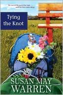 Tying the Knot book written by Susan May Warren