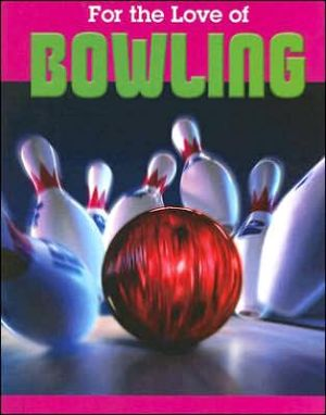For the Love of Bowling book written by Don Cruikshank