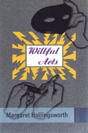 Willful Acts book written by Margaret Hollingsworth