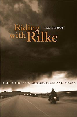 Riding with Rilke written by Bishop, Ted