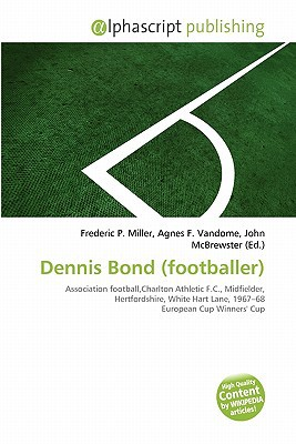 Dennis Bond (Footballer) written by Frederic P. Miller