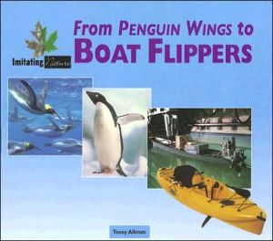 From Penguin Wings to Boat Flippers book written by Toney Allman