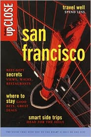 San Francisco : The Guide That Gets You to the Heart and Soul of the City written by Inc. Staff Fodor's Travel Publications
