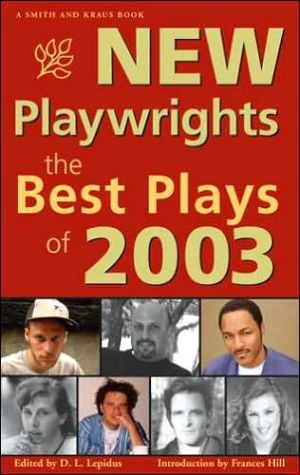 New Playwrights: The Best Plays of 2003 written by D. L. Lepidus