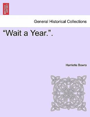 Wait a Year.. book written by Harriette Bowra , Bowra, Harriette
