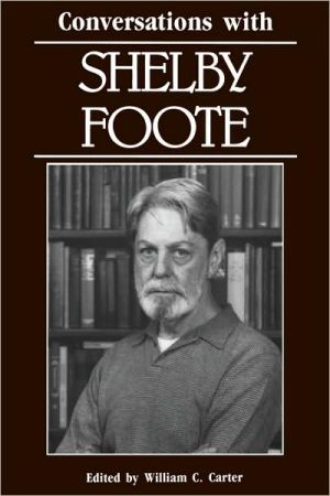 Conversations with Shelby Foote book written by Shelby Foote