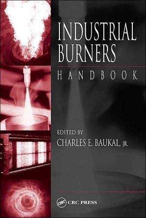 Industrial Burner's Handbook book written by Charles E. Baukal, Jr. Charles E