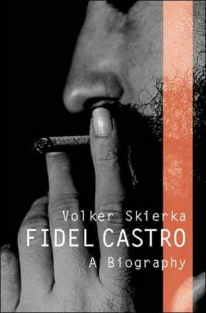 Fidel Castro: A Biography book written by Volker Skierka