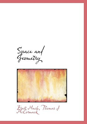 Space and Geometry book written by Mach, Ernst , McCormack, Thomas J.