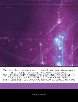 Articles on Organic Electronics, Including written by Hephaestus Books