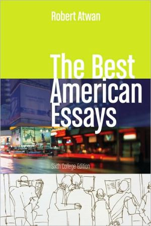 The Best American Essays book written by Robert Atwan