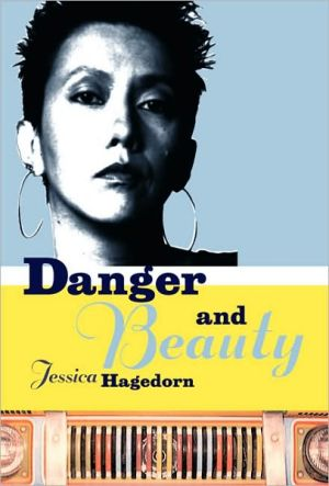 Danger and Beauty book written by Jessica Hagedorn