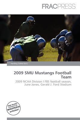 2009 Smu Mustangs Football Team written by Harding Ozihel