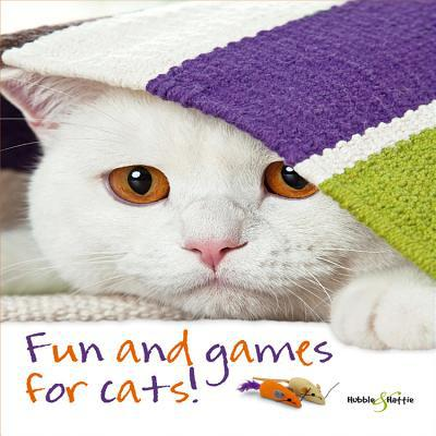 Fun and Games for Cats! book written by Seidl, Denise