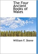 The Four Ancient Books of Wales written by William F. Skene