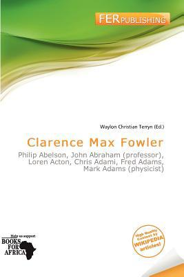 Clarence Max Fowler written by Waylon Christian Terryn