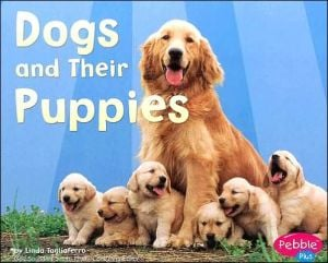 Dogs and Their Puppies (Animal Offspring Series) book written by Linda Tagliaferro