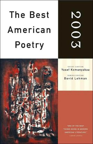 The Best American Poetry 2003 book written by Yusef Komunyakaa