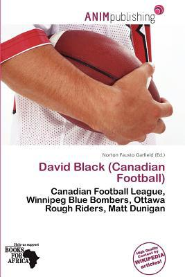 David Black (Canadian Football) written by Norton Fausto Garfield