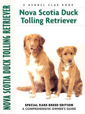 Nova Scotia Duck Tolling Retriever (Kennel Club Dog Breed Series) book written by Nona Kilgore Bauer