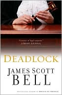 Deadlock book written by James Scott Bell
